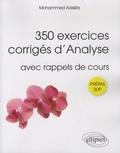 Mohammed Aassila - 350 exercices corrigés d'analyse pour Sup - Avec rappels de cours.