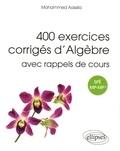 Mohammed Aassila - 400 exercices corrigés d'algèbre avec rappels de cours pour Spé MP-MP*.