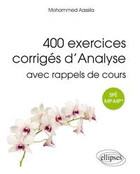 400 exercices corrigés d'analyse avec rappels de cours pour spé MP-MP* - Mohammed Aassila pdf epub