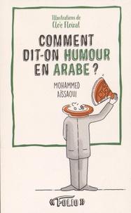 Mohammed Aïssaoui et Clo'é Floirat - Comment dit-on humour en arabe ?.