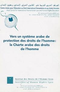 Mohammed Amin Al-Amidi et Bernard Botiveau - Vers un système Arabe de protection des droits de l'homme : la Charte arabe des droits de l'homme - Journée d'études Lyon 5 mai 2001.
