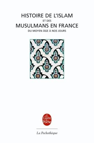 Mohammed Arkoun - Histoire de l'Islam et musulmans en France - Du Moyen âge à nos jours.