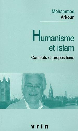 Mohammed Arkoun - Humanisme et Islam - Combats et propositions.