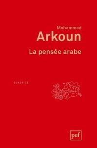 Mohammed Arkoun - La pensée arabe.