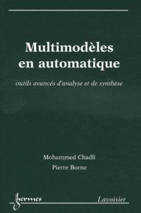 Mohammed Chadli et Pierre Borne - Multimodèles en automatique - Outils avancés d'analyse et de synthèse.
