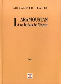Mohammed Chahid - L'Aramoustan ou les lois de l'Esprit.