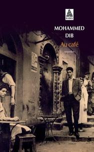 Mohammed Dib - Au café.