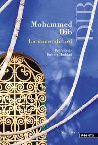Mohammed Dib - La danse du roi.