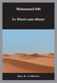 Mohammed Dib - Le Désert sans retour.
