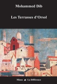 Mohammed Dib - Les terrasses d'Orsol.