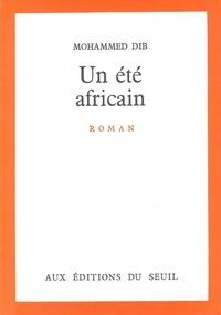 Mohammed Dib - Un été africain.