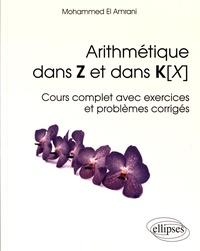 Arithmétique dans Z et dans K[X - Cours complet avec exercices et problèmes corrigés.pdf