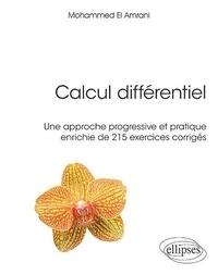Livre pdf télécharger gratuitement Calcul différentiel  - Une approche progressive et pratique enrichie de 215 exercices corrigés par Mohammed El Amrani (French Edition)  9782340033009