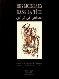 Mohammed El Amrani et Fanny Batt - Des moineaux dans la tête.