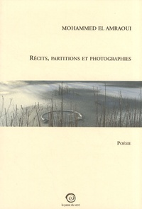 Mohammed El Amraoui - Récits, partitions et photographies.