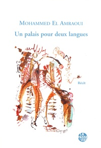 Mohammed El Amraoui - Un palais pour deux langues.