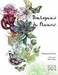 Mohammed El Faïz et Anne Sorin - Dialogues de fleurs.