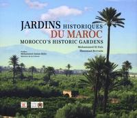 Mohammed El Faïz et Hammad Berrada - Jardins historiques du Maroc - Edition français-anglais-arabe.