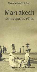 Mohammed El Faïz - Marrakech. - Patrimoine en péril.