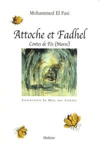 Mohammed El Fasi - Attoche et Fadhel - Contes de Fès (Maroc).