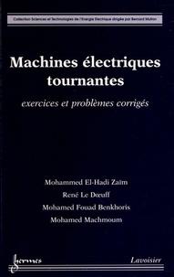 Mohammed El-Hadi Zaïm et René Le Doeuff - Machines électriques tournantes - Exercices et problèmes corrigés.