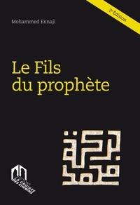 Mohammed Ennaji - Le fils du prophète.