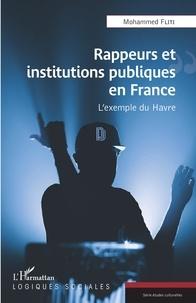 Mohammed Fliti - Rappeurs et institutions publiques en France - L'exemple du Havre.