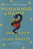 Mohammed Hanif - Our Lady of Alice Bhatti.