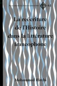 Mohammed Hirchi - La reécriture de l'Histoire dans la littérature francophone.