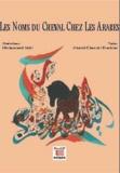 Mohammed Idali et Ahmed Chaouki Binebine - Les noms du cheval chez les Arabes.