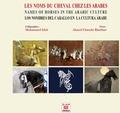 Mohammed Idali et Ahmed Chaouki Binebine - Les noms du cheval chez les Arabes - Edition français-anglais-espagnol-arabe.