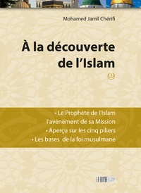 Mohammed Jamil Cherifi - A la découverte de l'Islam - Tome 1.