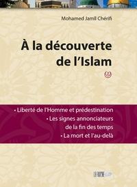 Mohammed Jamil Cherifi - A la découverte de l'Islam - Tome 2.