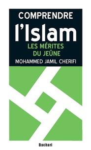 Mohammed Jamil Cherifi - Les mérites du jeûne.