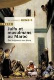 Mohammed Kenbib - Juifs et musulmans au Maroc - Des origines à nos jours.