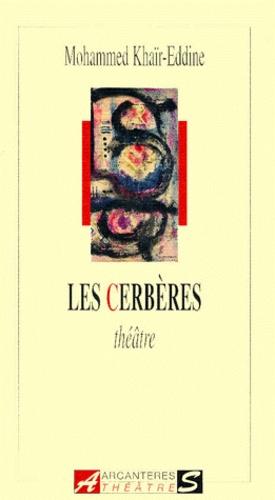 Mohammed Khaïr-Eddine - Les Cerbères.