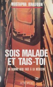 Mohammed Khalfoun - Sois malade et tais-toi !.