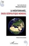Mohammed Matmati - La Méditerranée, enjeu géopolitique mondial.