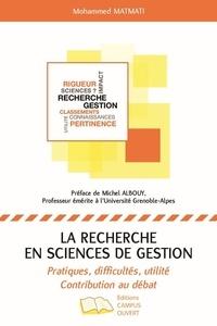 Mohammed Matmati - La recherche en sciences de gestion - Pratiques, difficultés, utilité. Contribution au débat.