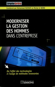 Mohammed Matmati et Michel Le Berre - Moderniser la gestion des hommes dans l'entreprise.