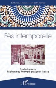 Mohammed Melyani et Manon Istasse - Fès intemporelle.