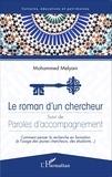 Mohammed Melyani - Le roman d'un chercheur suivi de Paroles d'accompagnement - Comment penser la recherche en formation (à l'usage des jeunes chercheurs, des étudiants...).