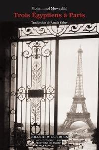 Mohammed Muwaylihî - Trois Egyptiens à Paris.