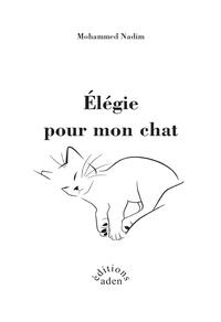 Mohammed Nadim - Elégie pour mon chat.