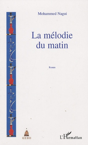 Mohammed Nagui - La mélodie du matin.