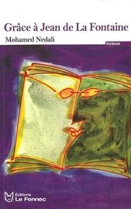 Mohammed Nedali - Grâce à Jean de La Fontaine.