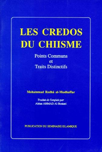 Mohammed Redha Al-Mudhaffar - Les credos du Chiisme - Points communs et traits distinctifs.