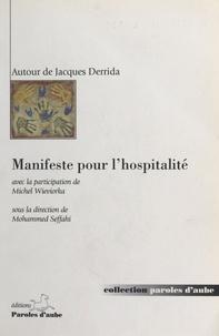 Mohammed Seffahi et  Collectif - MANIFESTE POUR L'HOSPITALITE. - Autour de Jacques Derrida.