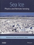 Mohammed Shokr et Nirmal Sinha - Sea Ice - Physics and Remote Sensing.
