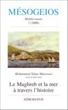 Mohammed Tahar Mansouri et  Collectif - Mésogeios n° 7 / 2000 : Le Maghreb et la mer à travers l'histoire.
